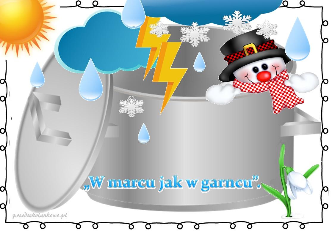 Marcowa pogoda czyli W MARCU JAK W GARNCU