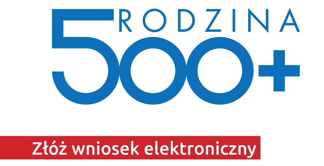 Wniosek o 500+ złóż elektronicznie